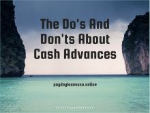 The Do's And Don'ts About Cash Advances