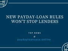 New Payday Loan Rules Won't Stop Lenders